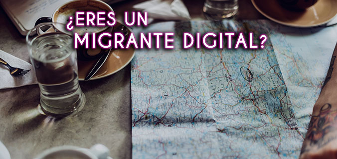 eres-un-migrante-digital